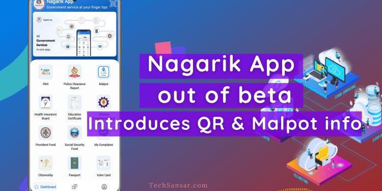 Nagarik App is out of beta, introduces Nagarik profile QR scanner & more features